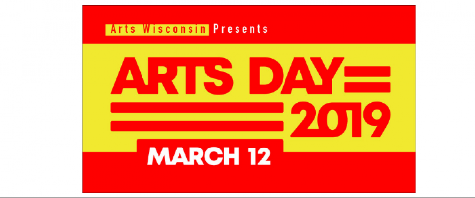 Arts Day 2019 is Tuesday, March 12, at the Overture Center for the Arts in downtown Madison.  Mark your calendars and watch for more information.